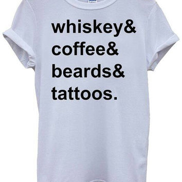Whiskey Coffee Beards Tattoos White Tshirt Top