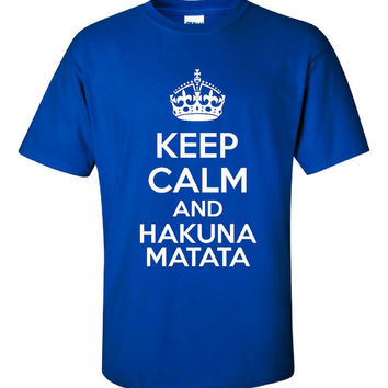 Keep Calm And HAKUNA MATATA Awesome Family Graphic T Shirt No Worries Toddler Thru Adult Sizes Lion King Novelty Tee
