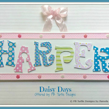 Flowers, Daisy Themed custom, personalized name plaque, letter sign, made to order, children's nursery art and decor, girl name sign