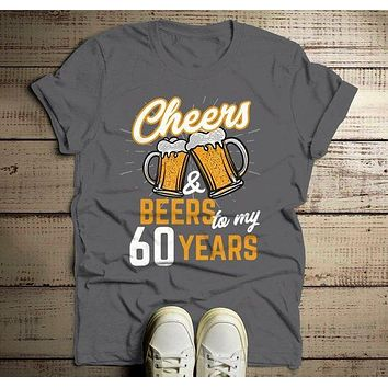 Men's Funny 60th Birthday T Shirt Cheers Beers Sixty Years TShirt Gift Idea Graphic Tee Beer Shirts
