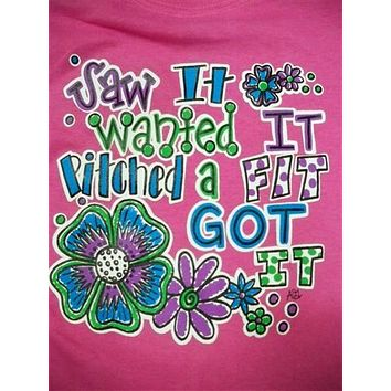 Southern Chics Funny Lil Girl Saw it Got It Toddler Bright T Shirt