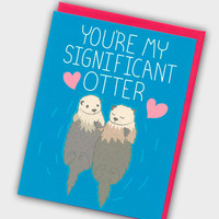 Funny Anniversary Card - You're My Significant Otter - Funny Love Card - I Love You Card - Otter Love Card - Otter Card - Funny Pun Card