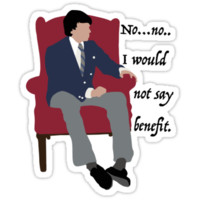 'I wouldn't say benefit. ' Sticker by Ragzoo Apparel
