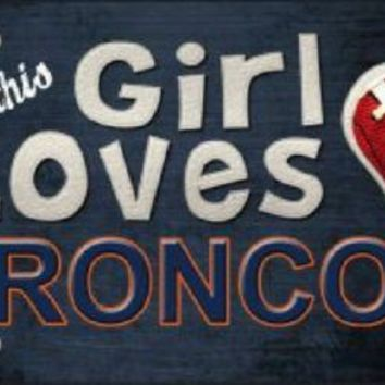 This Girl Loves Her  Broncos NFL Tag