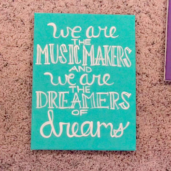 We are the Music Makers Willy Wonka Quote Art