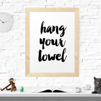 Printable Poster, Hang Your Towel, Typography QuotePrintable Wall Art, Bathroom Art, Bathroom Prints, Bathroom Poster