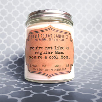You're a Cool Mom Candle 8oz | Mothers Day Gift, Gift for Mom, Mean Girls, Movie Quote, Mom Gift, Mother's Day Gift, Mom Birthday Gift