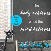 the body achieves what the mind believes Wall Decal Vinyl Sticker Art Decor Bedroom Design Mural gym workout excercise health