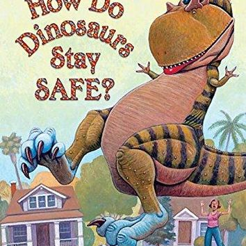 How Do Dinosaurs Stay Safe? How Do Dinosaurs...?