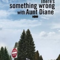 There's Something Wrong with Aunt Diane (2011)