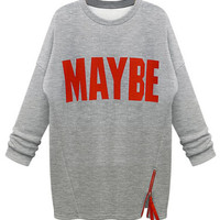Maybe Grey Sweatshirt