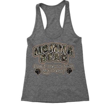 Momma Bear Camo Don't Mess WIth My Cubs Racerback Tank Top for Women