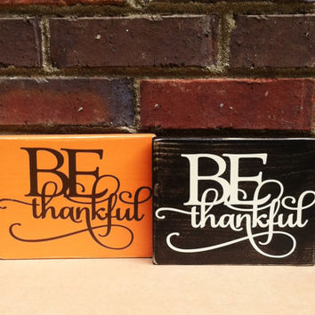 Thanksgiving Be Thankful  one Sign home decor