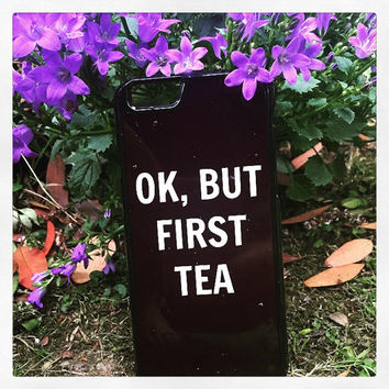 "Black ""Okay But First Tea"" iPhone 5 5S Hipster Phone Case"