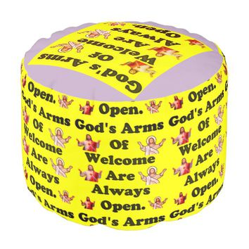 God's Arms Of Welcome Are Always Open. Pouf
