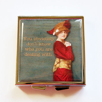 Square Pill case, Funny pill box, Funny pill case, Pill Case, Pill Box, 4 Sections, Container, Don't know who year are dealing with (4361)
