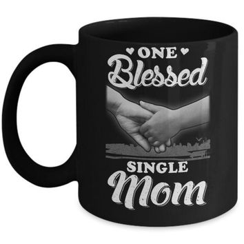 One Blessed Single Mom Mothers Day Mug