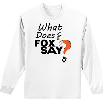Fox Tail What Does the Fox Say Long Sleeve Unisex Mens and Womens T-Shirt