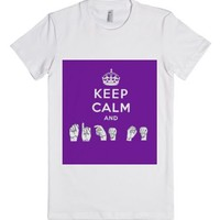 Keep Calm and Sign On-Female White T-Shirt