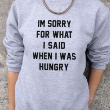 I'm Sorry For What I Said When I was hungry Screenprinted Apparel Brandy Melville Inspired Design Clothing Unisex Adults Women Tees