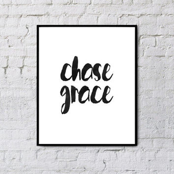 Chase grace,Printable download,Hand lettered,Watercolor typography,Home decor,Wall decor,Word art,Wall hanging,Dorm decor