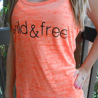 Wild And Free Tank Top. Wild And Free Burnout Tank Top. Womens Tank Top. Womens Workout Tank Top. Running Tank Top. Cross Training Tank Top.