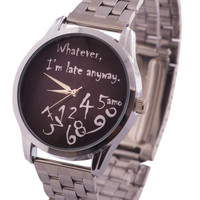 Whatever Im late anyway watch, girls watch, mens watch, perfect gift, birthday gift, late anyway watch