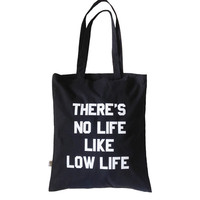 there's NO life like LOW LIFE - unisex tote bag, 70s style iron on letters