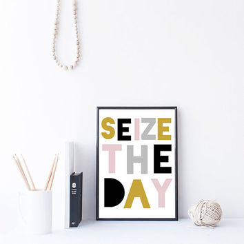 Seize The Day, Carpe Diem, Inspirational Art Printable, Instant Download, Motivational Quote Art, Office Wall Art, Typography