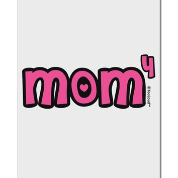 """Mom to the Fourth Power - Cute Mom of 4 Design Aluminum 8 x 12"""" Sign by TooLoud"""