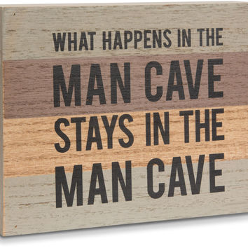 What happens in the man cave stays in the man cave- MDF Board Plaque