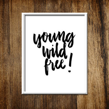 PRINT Young Wild Free 8x10in Typography Wall Art Print. Home Decor. Handwritten Font. Bedroom. Playroom. Nursery. Minimal. Black and White.
