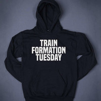 Train Formation Tuesday Gym Tops Slogan Sweatshirt Hoodie Funny Tumblr Running Workout Healthy Clothes