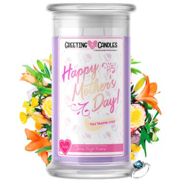 Happy Mother's Day! - Your Favorite Child! | Mother's Day Jewelry Greeting Candle®