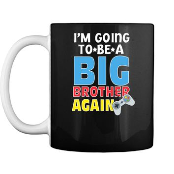 Kids I_m Going To Be A Big Brother Again Kids Siblings T-Shirt Mug