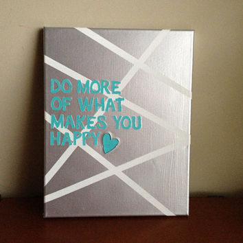 Canvas Quote Painting makes you happy 11x14 by heathersm87 on Etsy