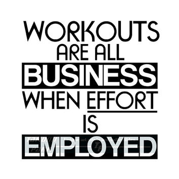 Workouts Are All Business When Effort Is Employed, Fitness Motivational Wall Art Print, Inspirational Workout Quote, Gym Poster Art