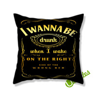 I Wanna Be Drunk Square Pillow Cover