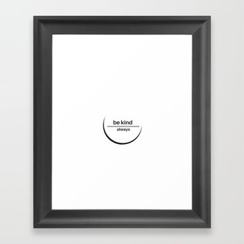 be kind always Framed Art Print by Love from Sophie