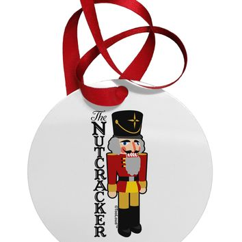 The Nutcracker with Text Circular Metal Ornament by TooLoud