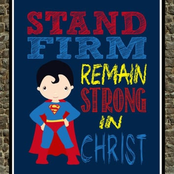 Super Hero Wall Art - Stand Firm Remain Strong in Christ - Christian Superman Nursery Decor