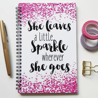 Writing journal, spiral notebook, bullet journal, sketchbook, pink, blank lined grid - She leaves a little sparkle wherever she goes