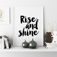 Inspirational Quote Rise And shine Instant Download Printable Art Print Typography Poster Modern Wall Print Motivational Print Digital Print