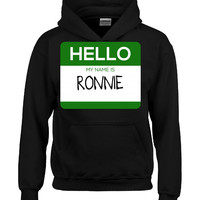 Hello My Name Is RONNIE v1-Hoodie
