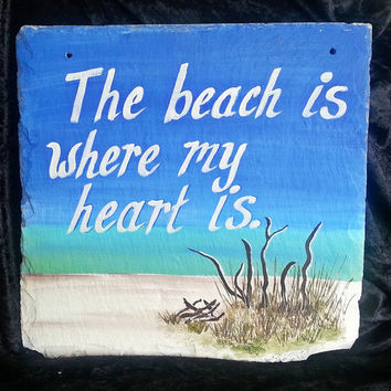 Slate sign, Ocean, Beach is where my heart is