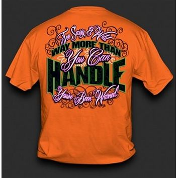 Sweet Thing Funny Too Sassy & Wild to Handle Girlie Bright T Shirt