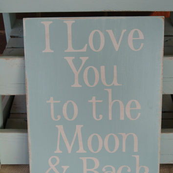I love you to the moon and back aqua blue painted sign wooden sign typography word sign kids room decor