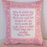 $20.00 Betty White Cross Stitch Quote Mini Pillow in Pink by NeedleNosey
