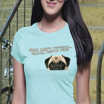 Wisdom Lines Shirt, Casual Shirt, Dog Shirt, Wrinkles, Worry Lines, Trendy Tee, Pug Shirt, Clever Tee, Boyfriend Tee, Love My Dog
