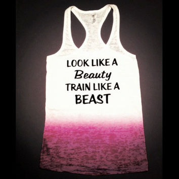 Look Like a Beauty Train Like A Beast // by AbundantHeartApparel